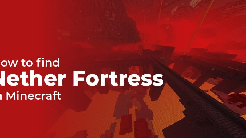 How To Find A Nether Fortress