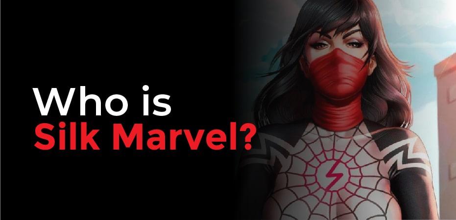Marvel Silk